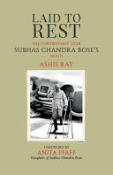 Laid To Rest The Controversy Over Subhas Chandra Bose S Death book