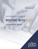 The Complete Writer: Level Three Workbook for Writing with Ease