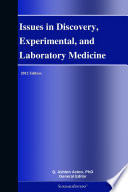 Issues In Discovery Experimental And Laboratory Medicine 2012 Edition