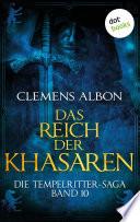 Die Tempelritter Saga   Band 10  Das Reich der Khasaren