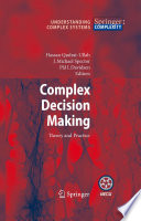 Complex Decision Making : this volume reviews the principles underlying...