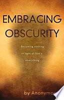 Embracing Obscurity: Becoming Nothing in Light of God's Everything