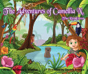 The Adventures of Camellia N   The Rainforest