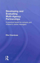 Developing and evaluating multi-agency partnerships : a practical toolkit for schools and children's centre managers