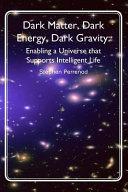 Dark Matter  Dark Energy  Dark Gravity