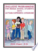 Inclusive Programming For The Middle School Student With Autism Asperger S Syndrome