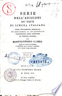 Serie dell edizioni de  testi di lingua italiana opera nuovamente compilata ed arricchita di un appendice contenente altri scrittori di purgata favella da Bartolommeo Gamba     Parte 1    2
