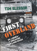 Ebook First Overland. Da Londra a Singapore in Land Rover Epub Tim Slessor Apps Read Mobile