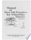 Manual Of First-Aid Practices For School Bus Drivers : a few basic principles well learned...