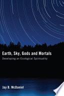 Earth  Sky  Gods and Mortals