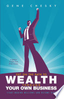 Get On the Path to Wealth Through Your Own Business