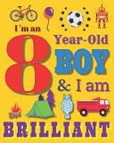 I m an 8 Year Old Boy   I Am Brilliant Book PDF