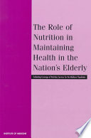The Role of Nutrition in Maintaining Health in the Nation s Elderly