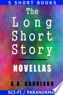 The Long Short Story  Novellas