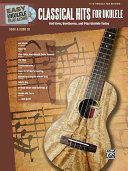 Easy Ukulele Play-Along -- Classical Hits for Ukulele: Roll Over Beethoven, and Play Ukulele Today, Book and CD
