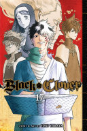 Black Clover, Vol. 17 : allies, asta and the royal knights are...