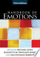Handbook Of Emotions, Third Edition : handbook comprehensively examines all aspects of emotion and...