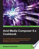 Avid Media Composer 6 X Cookbook