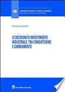 Le decisioni di investimento industriale  Tra consuetudine e cambiamento