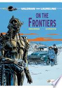 Valerian et Laureline   Volume 13   On the frontiers