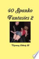 40 Spanko Fantasies 2