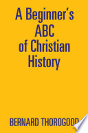 A Beginner S Abc Of Christian History