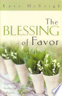 The Blessing of Favor To Illustrate How God S Favor Dramatically Changed Her
