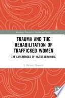 Trauma And The Rehabilitation Of Trafficked Women