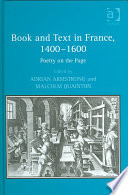 Book And Text In France, 1400-1600 : livre studies by examining a range of book-text...