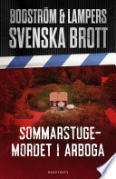 Svenska brott - Sommarstugemordet i Arboga