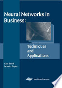 Neural Networks In Business Techniques And Applications