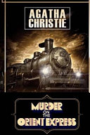 Murder on the Orient Express  a Poirot Mystery   Agatha Christie