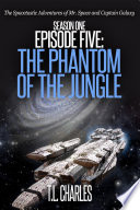 Episode Five  The Phantom of the Jungle  science fiction action adventure comedy serial