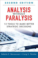 Analysis Without Paralysis: 12 Tools to Make Better Strategic Decisions (Paperback)