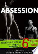 Absession   America s Guide to Ultimate 6 Pack Abs