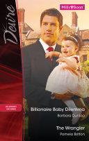Billionaire Baby Dilemma The Wrangler