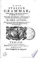 A New Italian Grammar  which Contains a True and Easy Method for Acquiring this Language