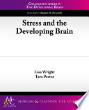 Stress And The Developing Brain book