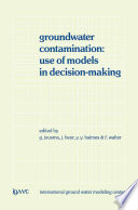 Groundwater Contamination  Use of Models in Decision Making