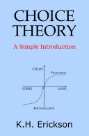 Choice Theory: A Simple Introduction Book