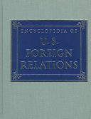 Encyclopedia of U S  Foreign Relations