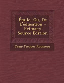 Emile  Ou  de L Education   Primary Source Edition