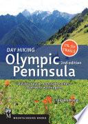 Day Hiking Olympic Peninsula  2nd Ed