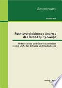 Rechtsvergleichende Analyse des Debt-Equity-Swaps: Unterschiede und Gemeinsamkeiten in den USA, der Schweiz und Deutschland