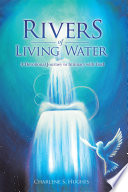 Rivers of Living Water Heart Through Her Journal Entries And Scripture Meditations