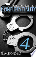 Doctor Patient Confidentiality  Volume Four  Confidential  1