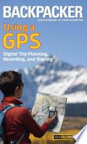Backpacker Magazine s Using a GPS