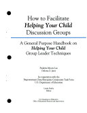 How to Facilitate Helping Your Child Discussion Groups