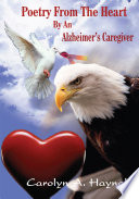 Poetry From The Heart By An Alzheimer's Caregiver Daily Journal And From That Her Poetry