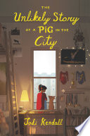 The Unlikely Story of a Pig in the City Book PDF